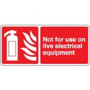 Fire safety sign - Fire Not For Use On Live 101